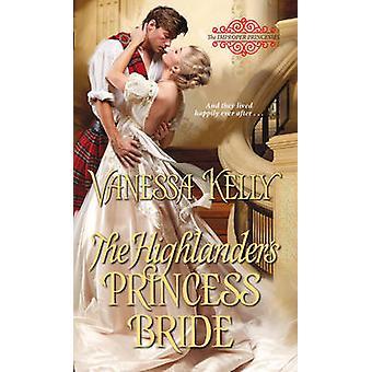 The Highlander's Princess Bride by Vanessa Kelly - 9781420141139 Book
