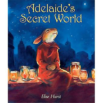 Adelaide's Secret World by Elise Hurst - 9781524714550 Book