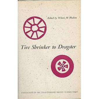 Tire Shrinker to Dragster by Wilson M. Hudson - 9781574410600 Book