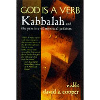 God is a Verb - Kabbalah and the Practice of Mystical Judaism by David