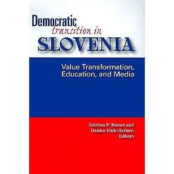 Democratic Transition in Slovenia - Value Transformation - Education -