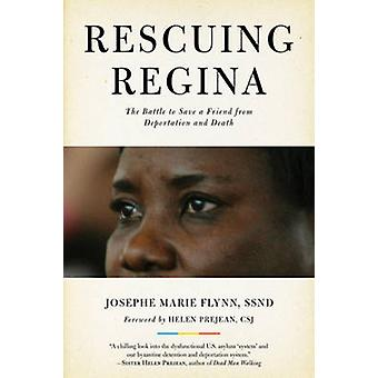 Rescuing Regina - The Battle to Save a Friend from Deportation and Dea