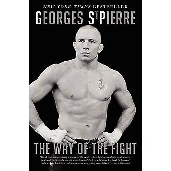 The Way of the Fight 9780062195654 by Georges St Pierre