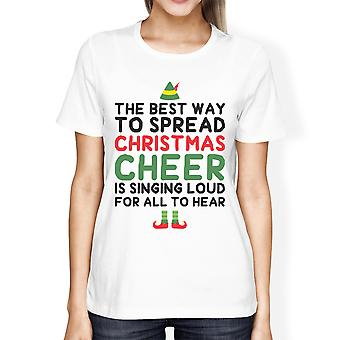 Best Way To Spread Christmas Cheer White Women's Shirt Holiday Gift