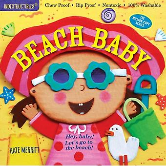 Indestructibles: Beach Baby (Paperback) by Merritt Kate