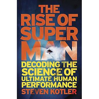 The Rise of Superman: Decoding the Science of Ultimate Human Performance (Paperback) by Kotler Steven