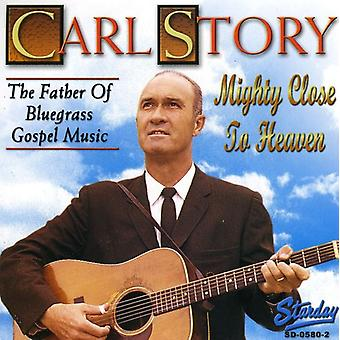 Carl Story - Mighty Close to Heaven [CD] USA import