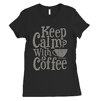 Keep Calm Coffee Womens Black Funny Vintage T-Shirt Gift For Her