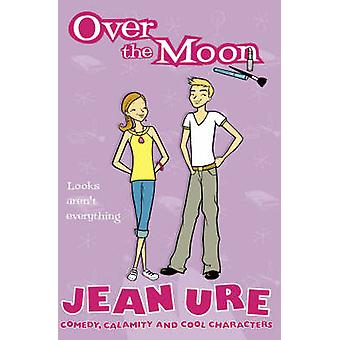 Over the Moon by Jean Ure - 9780007164646 Book