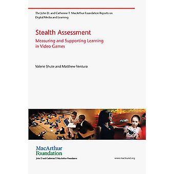 Stealth Assessment - Measuring and Supporting Learning in Video Games