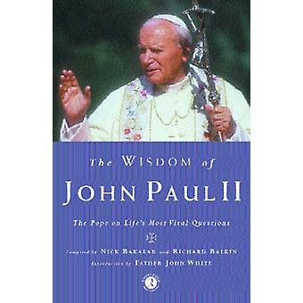 The Wisdom of John Paul II - The Pope on Life's Most Vital Questions b