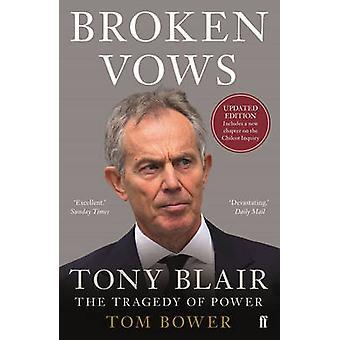 Brutna löften - Tony Blair tragedin i Power (Main) av Tom Bower - 97