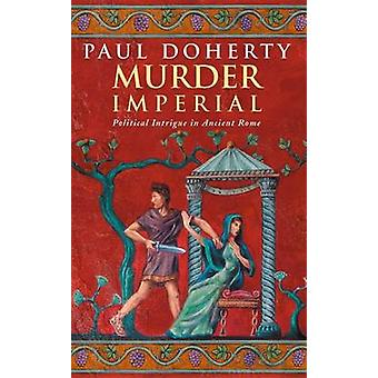 Murder Imperial by Paul Doherty - 9780747260776 Book