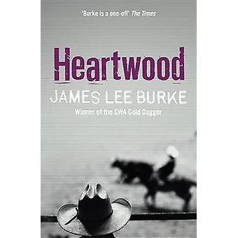 Heartwood by James Lee Burke - 9780752834191 Book