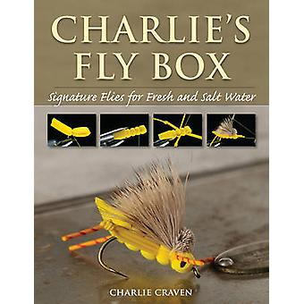 Charlie's Fly Box - Signature Flies for Fresh and Salt Water by Charli