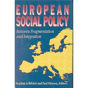European Social Policy - Between Fragmentation and Integration by Step