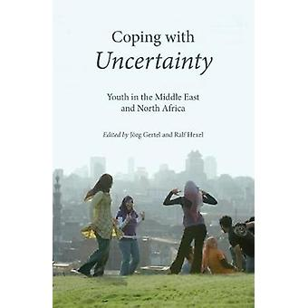 Coping with Uncertainty - Youth in the Middle East and North Africa by