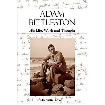 Trabajo de Adam Bittleston - su vida - y el pensamiento de Kenneth Gibson - 9780