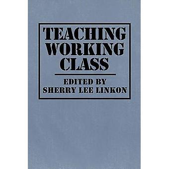 Undervisning arbetarklassen av Sherry Lee Linkon - 9781558491885 bok