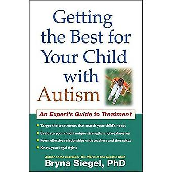 Getting the Best for Your Child with Autism - An Expert's Guide to Tre