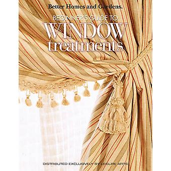 Better Homes & Gardens - Beginner's Guide to Window Treatments by Mere