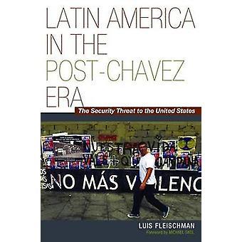 Lateinamerika in der Post-Chavez-Ära - die Bedrohung der Sicherheit des Gerätes