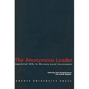The Anonymous Leader - Appointed CEOs in Western Local Government by K