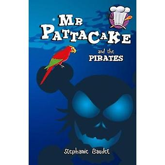 Mr Pattacake and the Pirates by Stephanie Baudet - 9781782262459 Book