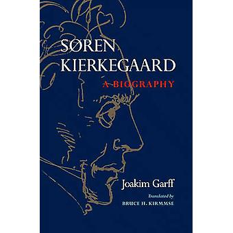 Soren Kierkegaard - A Biography by Joakim Garff - Bruce H. Kirmmse - 9