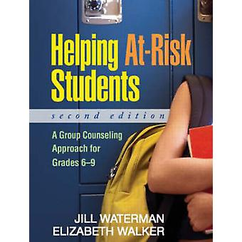 Helping at Risk Students - A Group Counseling Approach for Grades 6-9