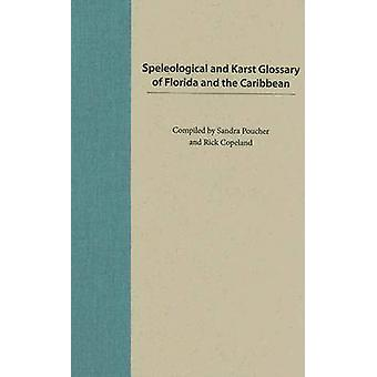 Speleological and Karst Glossary of Florida and the Caribbean by Sand