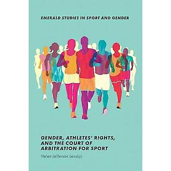 Gender - Athletes' Rights - and the Court of Arbitration for Sport by