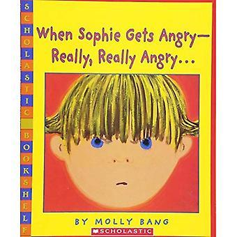 Quand Sophie se met en colère--vraiment, vraiment en colère... (Bibliothèque scolastique)