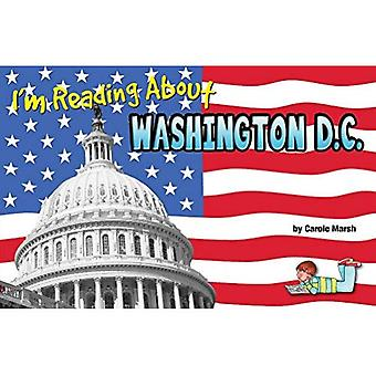 I'm Reading about Washington, D.C. (I'm Reading about Mount Rushmore)