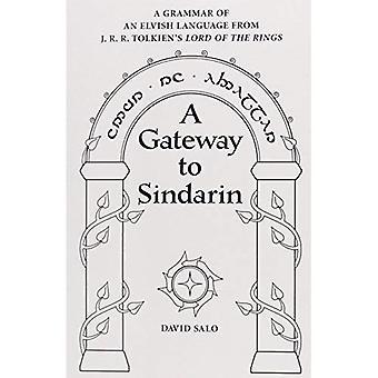 Ein Tor zur Sindarin: eine Grammatik der elbischen Sprache von J.R.R. Tolkiens Herr der Ringe