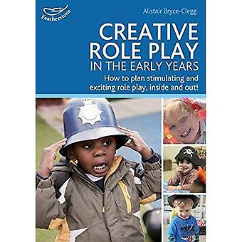 Creative Role Play in the Early Years: Creative Role Play in the Early Years