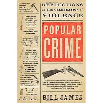 Populära brottslighet: Reflektioner kring firandet av våld