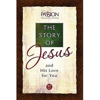 Tpt the Story of Jesus and His Love for You (Passion Translation)