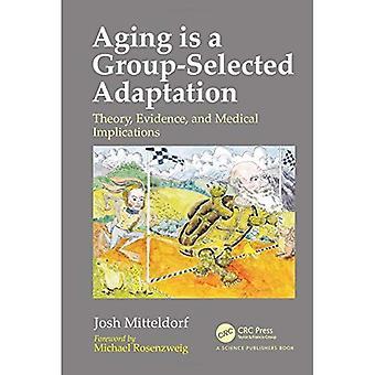 Altern ist eine Group-Selected Anpassung: Theorie, Beweise und medizinischen Auswirkungen