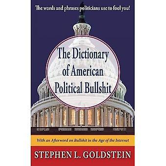 Het woordenboek van de Amerikaanse politieke stieren * het: de woorden en zinnen politici gebruik aan dwaas u