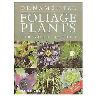Ornamental Foliage Plants for Your Garden