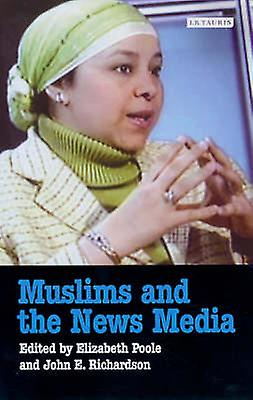 Muslims and the News Media by Elizabeth Poole