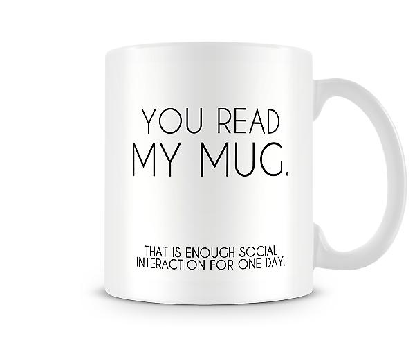 You Read My Mug Printed Mug
