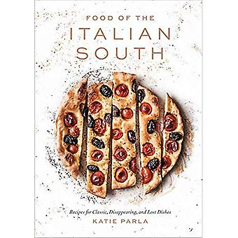 Food of the Italian South:� Recipes for Classic, Disappearing, and Lost Dishes