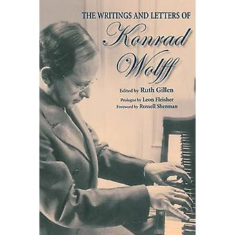 The Writings and Letters of Konrad Wolff by GILLEN & RUTH