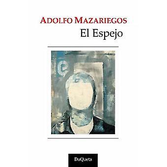 El Espejo durch Mazariegos & Adolfo