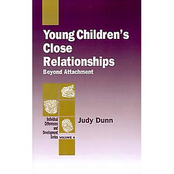 Young Childrens Close Relationships Beyond Attachment by Dunn & Judy