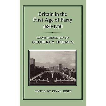 Storbritannien i den første alder af part 16871750 Essays præsenteret for Geoffrey Holmes af Jones & Clyve