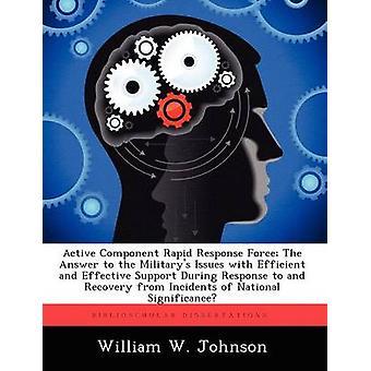 قوة الرد السريع المكون النشط الإجابة على المسائل التي ميليتاريس مع الدعم الفعال وأثناء الرد على والانتعاش من أنا بوكر ويليام جونسون &