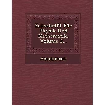 Zeitschrift Fur Physik Und Mathematik Volume 2... by Anonymous
